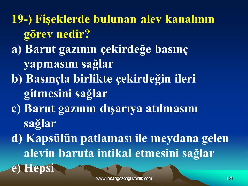 19-) Fişeklerde bulunan alev kanalının görev nedir