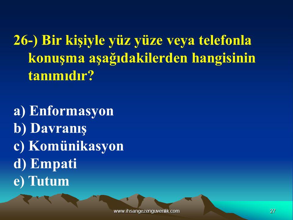 26-) Bir kişiyle yüz yüze veya telefonla konuşma aşağıdakilerden hangisinin tanımıdır