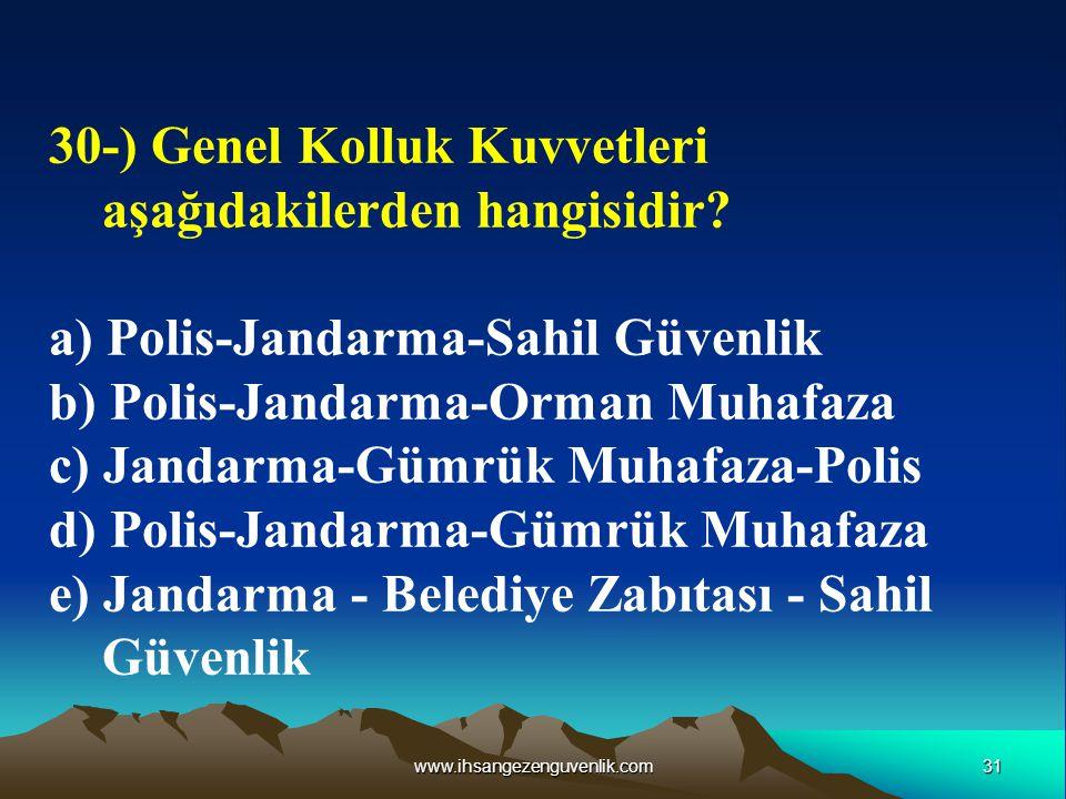 30-) Genel Kolluk Kuvvetleri aşağıdakilerden hangisidir