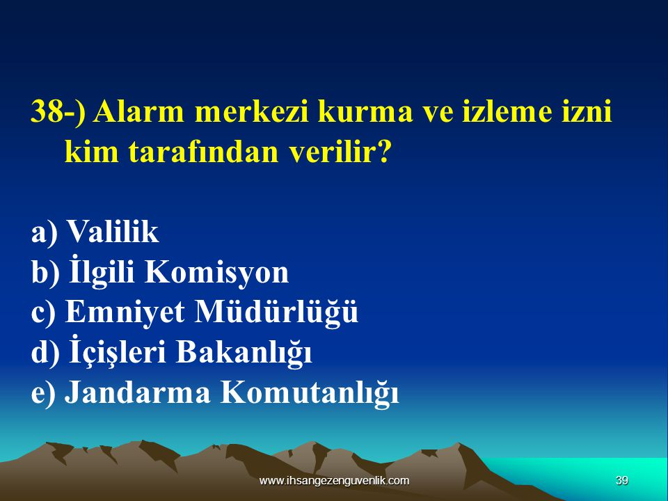 38-) Alarm merkezi kurma ve izleme izni kim tarafından verilir