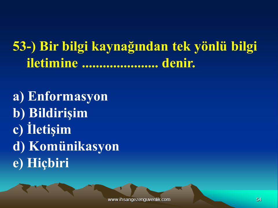 53-) Bir bilgi kaynağından tek yönlü bilgi iletimine ...................... denir.