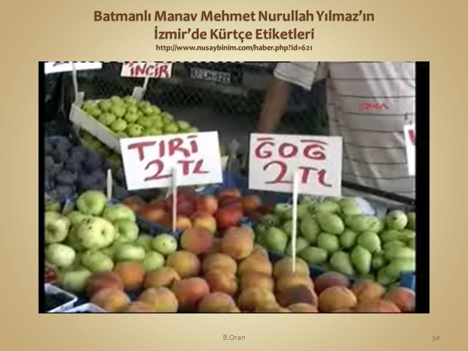 Batmanlı Manav Mehmet Nurullah Yılmaz'ın İzmir'de Kürtçe Etiketleri http://www.nusaybinim.com/haber.php id=621
