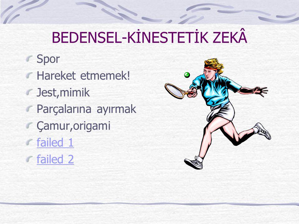 BEDENSEL-KİNESTETİK ZEKÂ