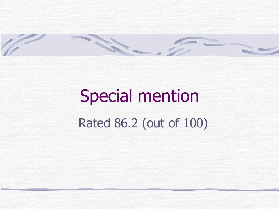 Special mention Rated 86.2 (out of 100)