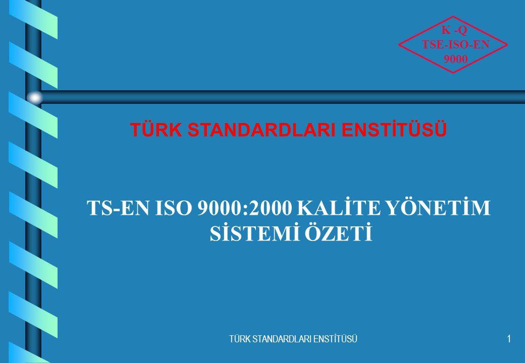 TÜRK STANDARDLARI ENSTİTÜSÜ TS-EN ISO 9000:2000 KALİTE YÖNETİM