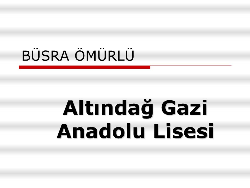 Altındağ Gazi Anadolu Lisesi