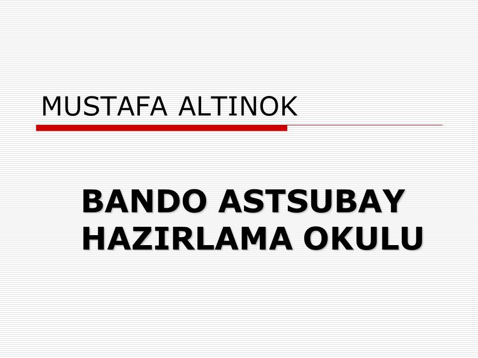 BANDO ASTSUBAY HAZIRLAMA OKULU