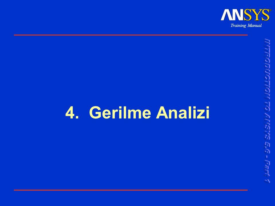 4. Gerilme Analizi