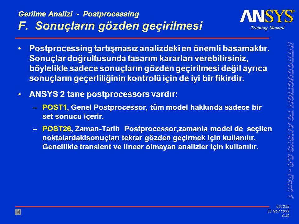 Gerilme Analizi - Postprocessing F. Sonuçların gözden geçirilmesi