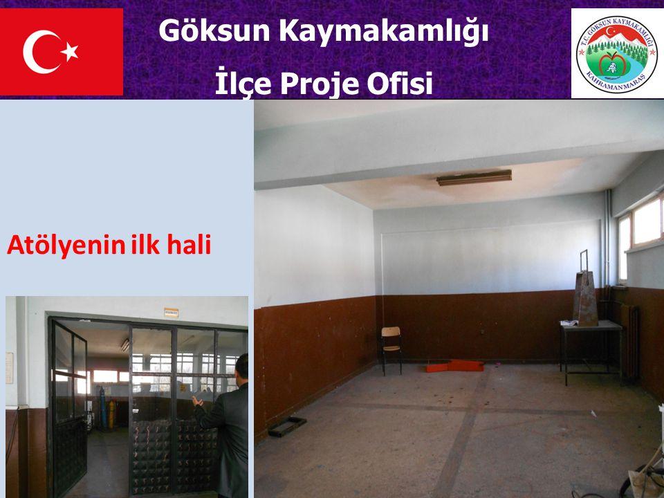 Göksun Kaymakamlığı İlçe Proje Ofisi Atölyenin ilk hali