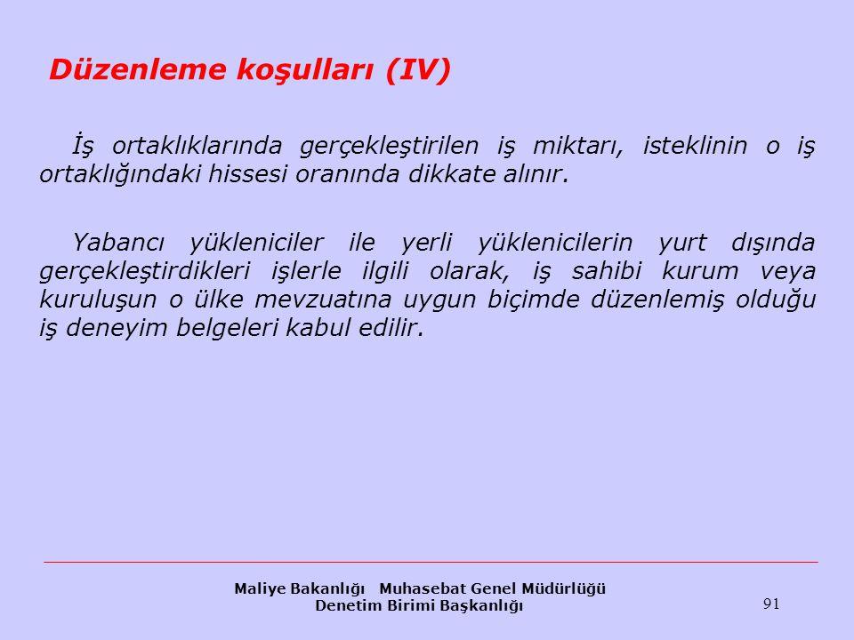Düzenleme koşulları (IV)