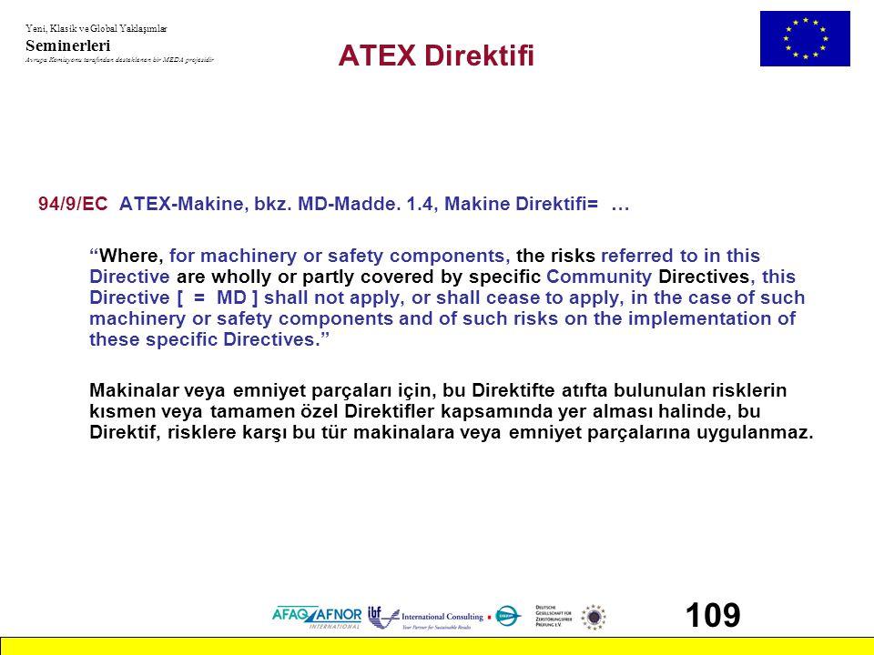 ATEX Direktifi 94/9/EC ATEX-Makine, bkz. MD-Madde. 1.4, Makine Direktifi= …
