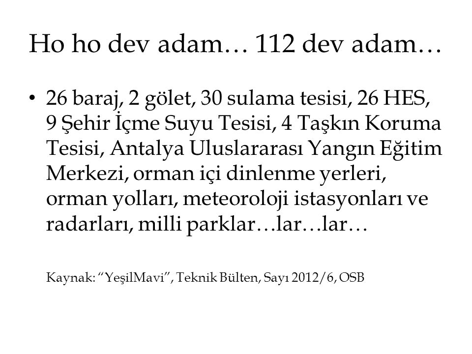 Ho ho dev adam… 112 dev adam…