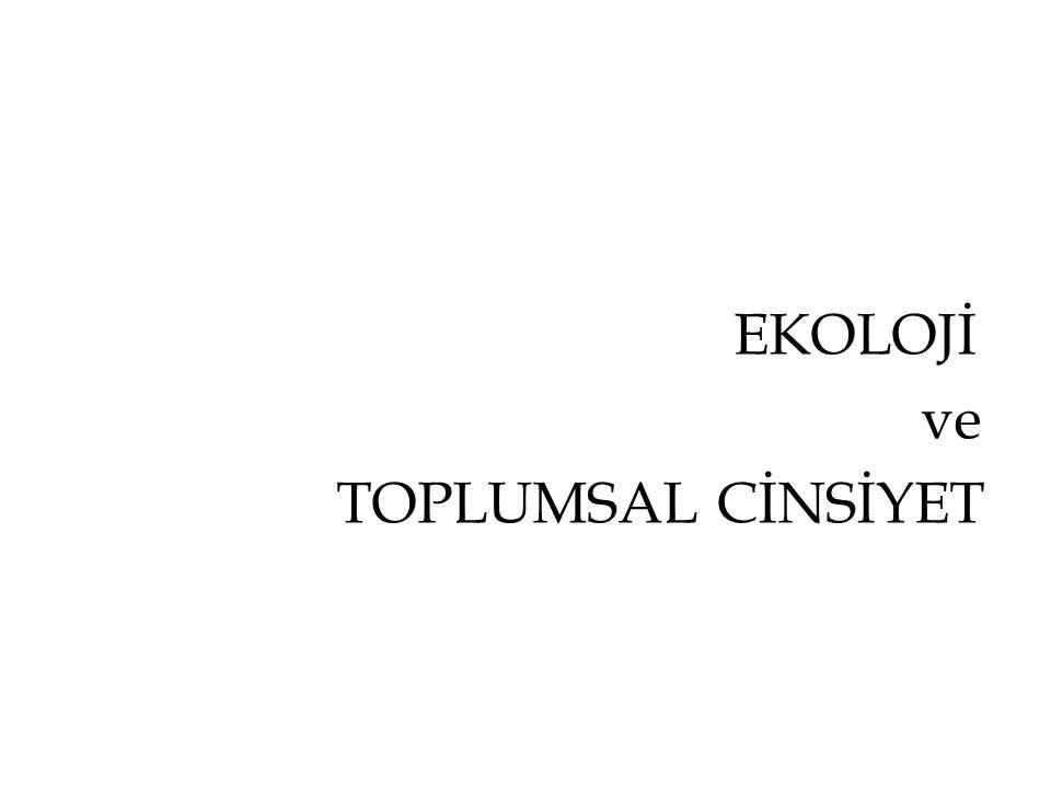EKOLOJİ ve TOPLUMSAL CİNSİYET