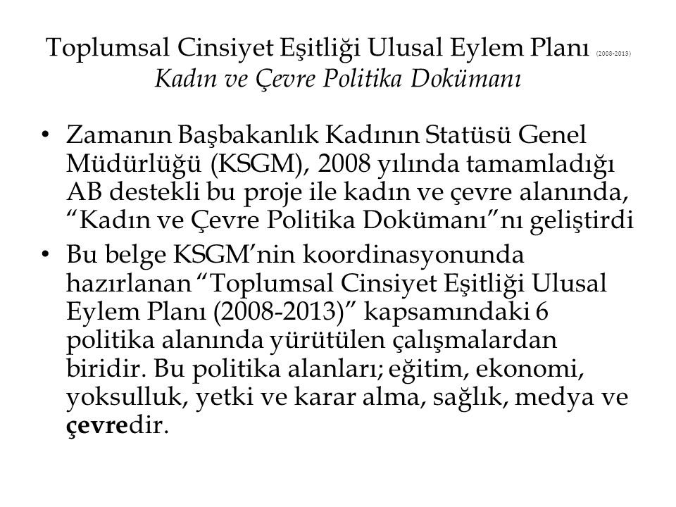 Toplumsal Cinsiyet Eşitliği Ulusal Eylem Planı (2008-2013) Kadın ve Çevre Politika Dokümanı