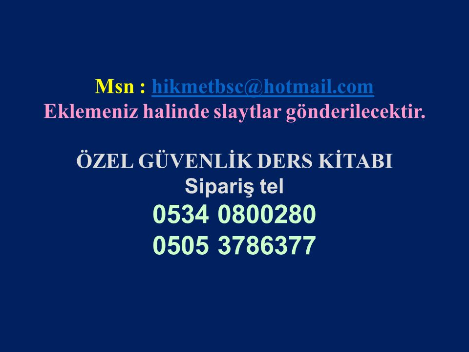 0534 0800280 0505 3786377 Msn : hikmetbsc@hotmail.com