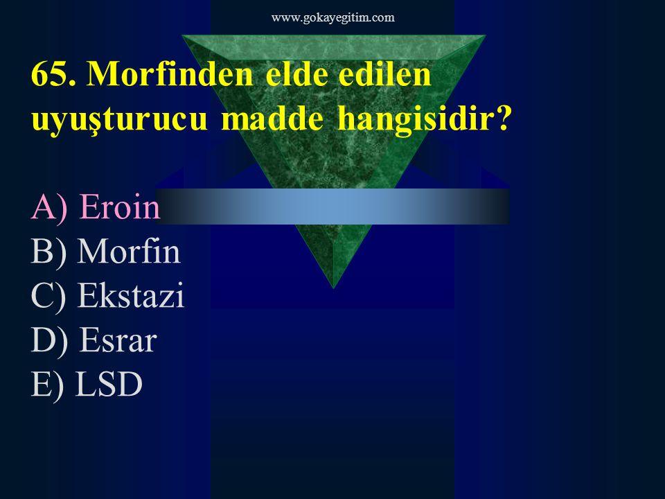 65. Morfinden elde edilen uyuşturucu madde hangisidir