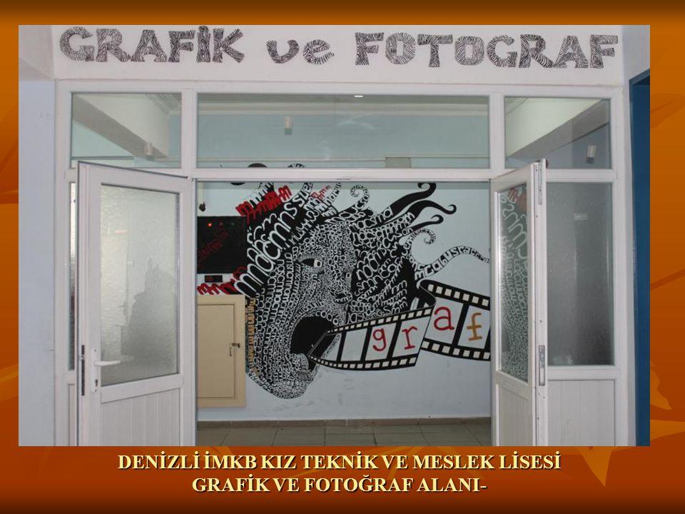 DENİZLİ İMKB KIZ TEKNİK VE MESLEK LİSESİ GRAFİK VE FOTOĞRAF ALANI-