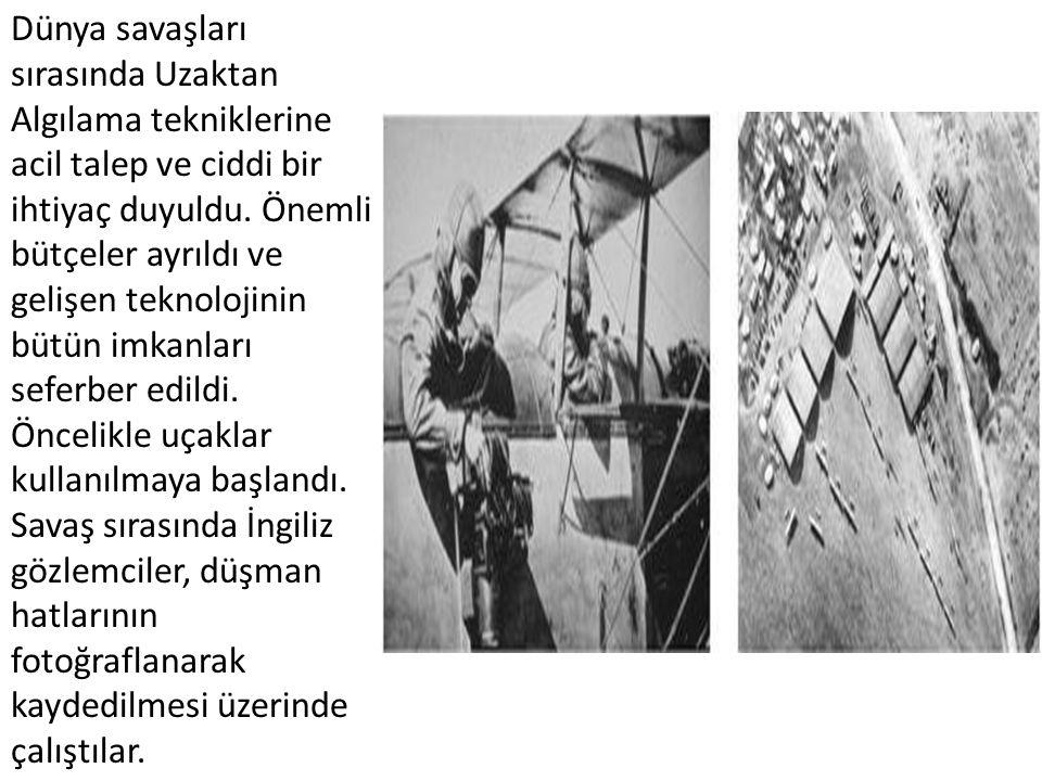 Dünya savaşları sırasında Uzaktan Algılama tekniklerine acil talep ve ciddi bir ihtiyaç duyuldu.
