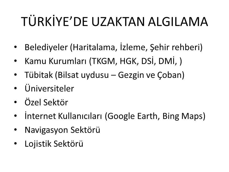 TÜRKİYE'DE UZAKTAN ALGILAMA
