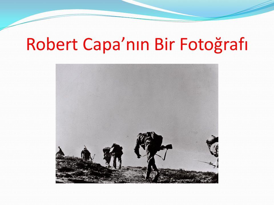 Robert Capa'nın Bir Fotoğrafı