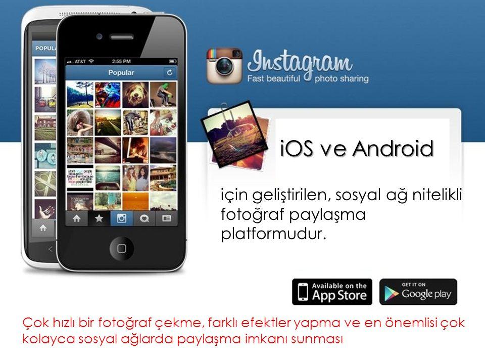 iOS ve Android için geliştirilen, sosyal ağ nitelikli fotoğraf paylaşma platformudur.