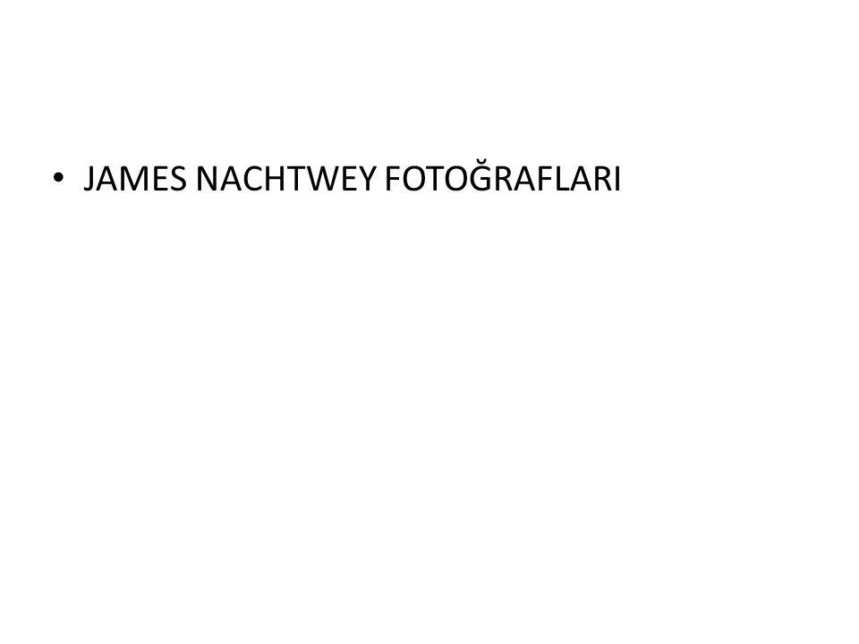 JAMES NACHTWEY FOTOĞRAFLARI