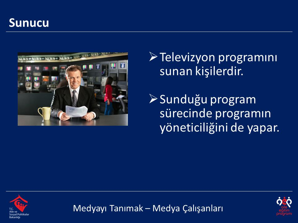 Televizyon programını sunan kişilerdir.