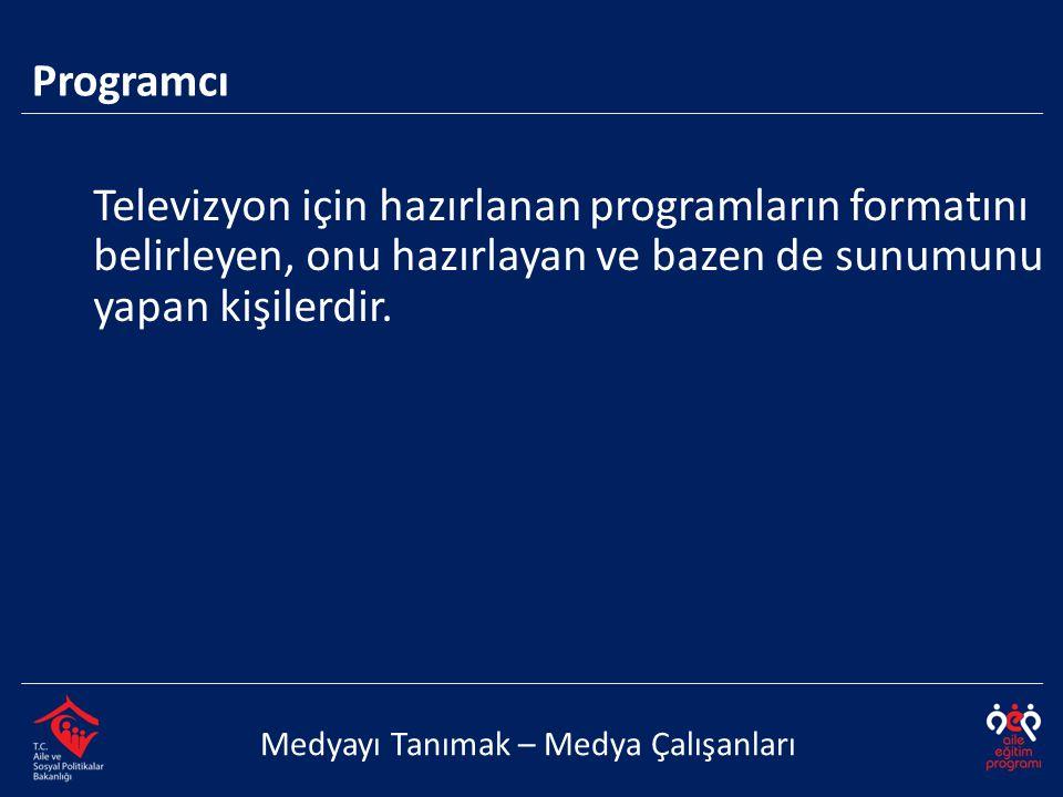 Televizyon için hazırlanan programların formatını