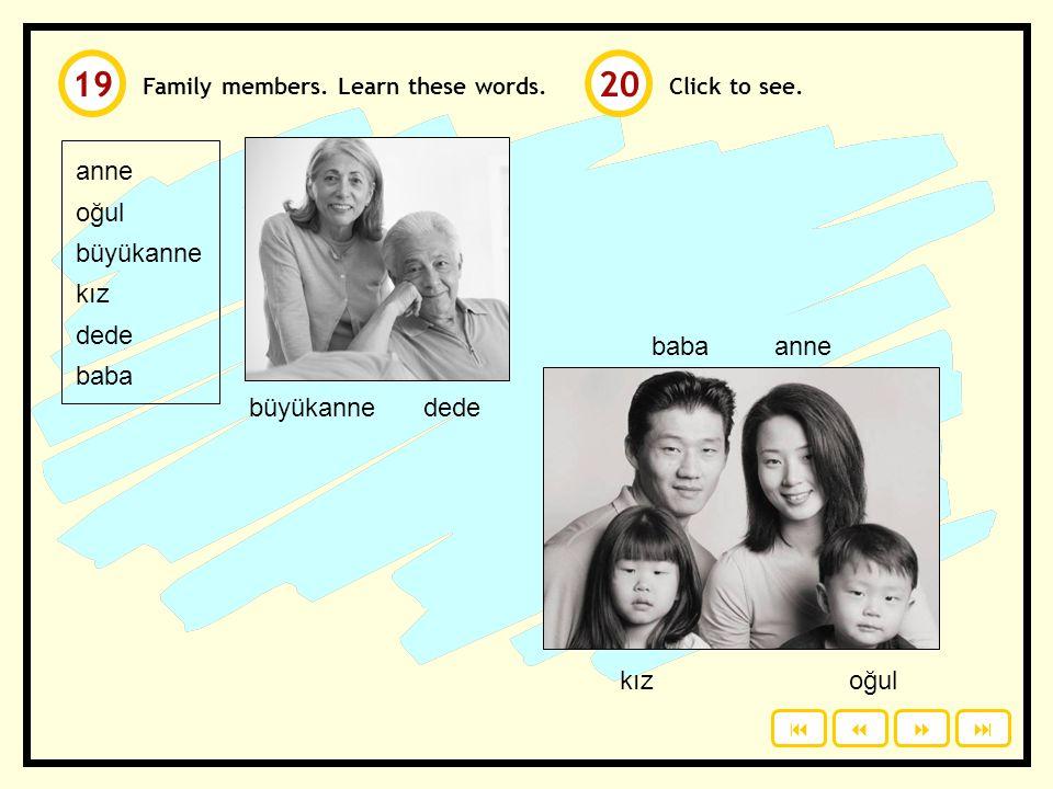 19 20 anne oğul büyükanne kız dede baba baba anne büyükanne dede kız
