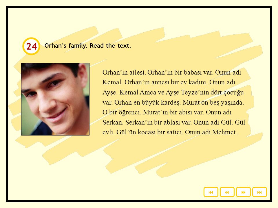 24 Orhan's family. Read the text.
