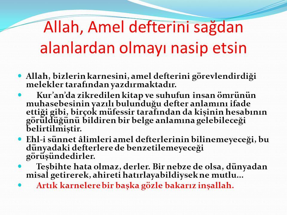 Allah, Amel defterini sağdan alanlardan olmayı nasip etsin