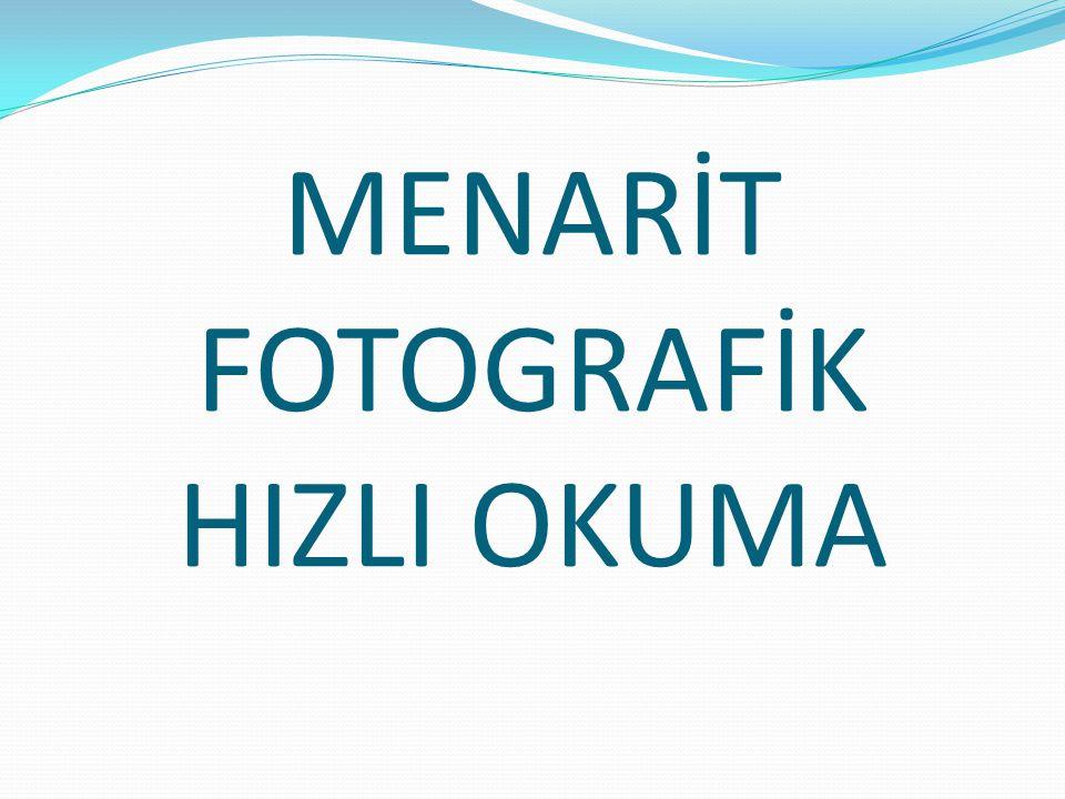 MENARİT FOTOGRAFİK HIZLI OKUMA
