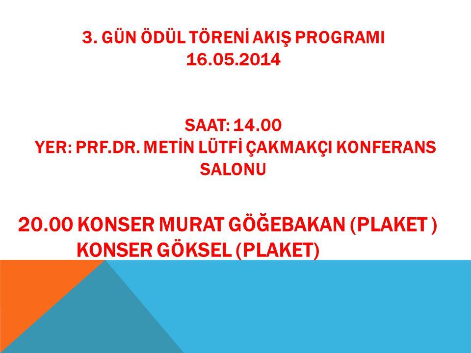 20.00 KONSER Murat GÖĞEBAKAN (plaket ) Konser GÖKSEL (PLAKET)