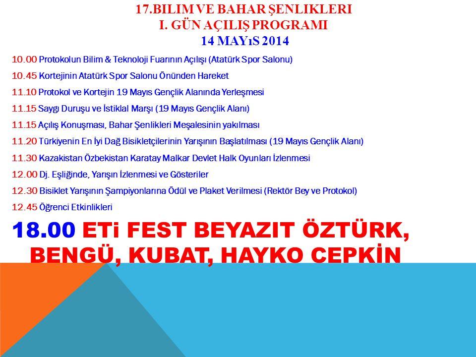 17.Bilim ve bahar şenlikleri I. gün AÇILIŞ PROGRAMI 14 mayıs 2014