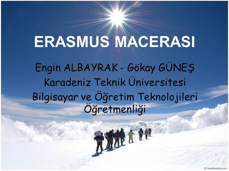 ERASMUS MACERASI Engin ALBAYRAK - Gökay GÜNEŞ