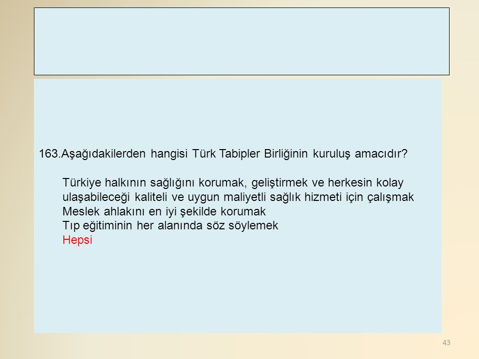 163.Aşağıdakilerden hangisi Türk Tabipler Birliğinin kuruluş amacıdır