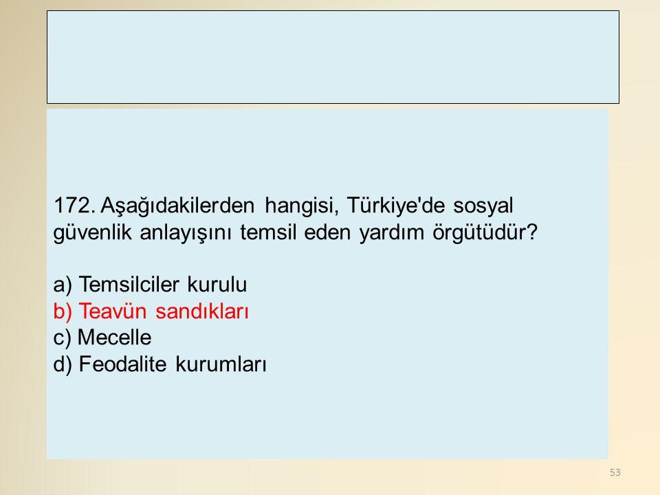 172. Aşağıdakilerden hangisi, Türkiye de sosyal güvenlik anlayışını temsil eden yardım örgütüdür