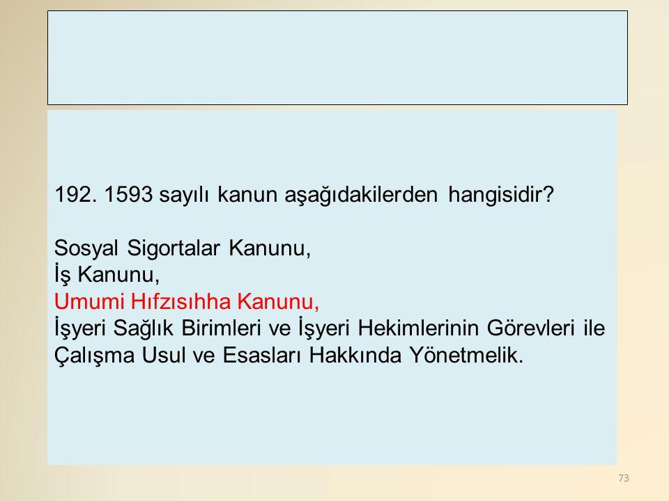 192. 1593 sayılı kanun aşağıdakilerden hangisidir