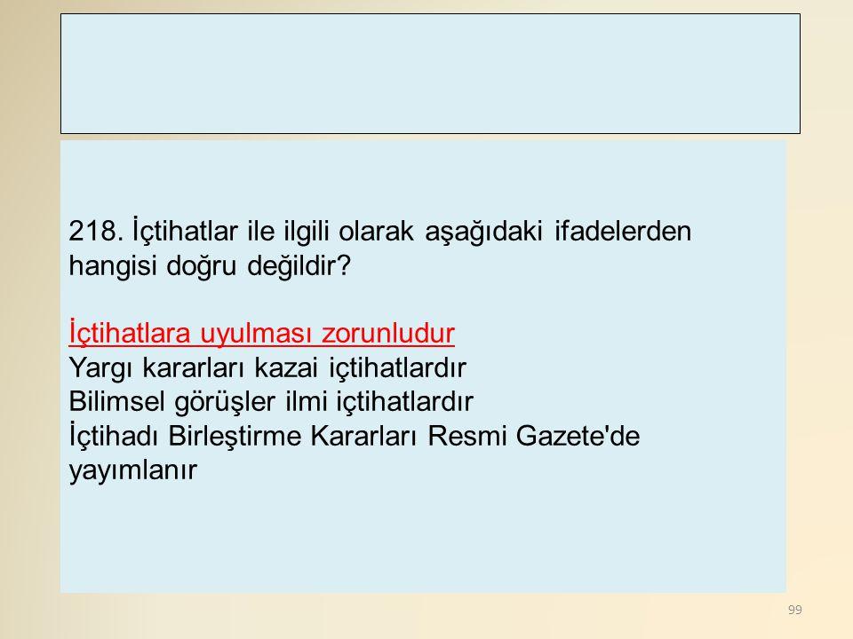 218. İçtihatlar ile ilgili olarak aşağıdaki ifadelerden hangisi doğru değildir