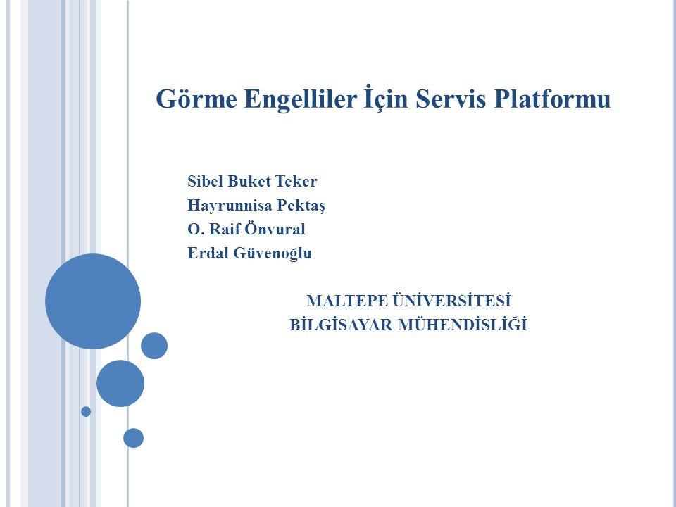 Görme Engelliler İçin Servis Platformu