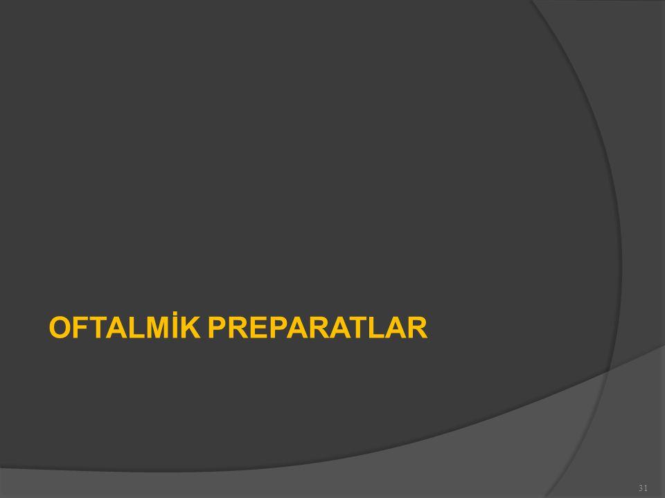 OFTALMİK PREPARATLAR