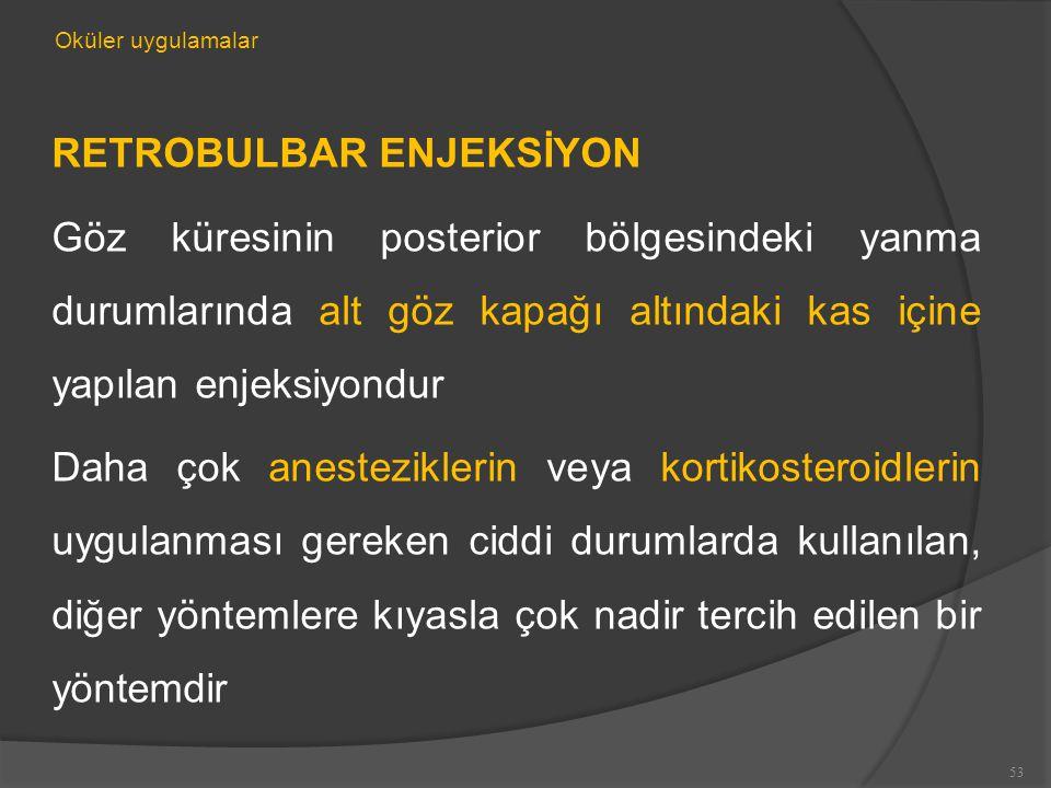 RETROBULBAR ENJEKSİYON
