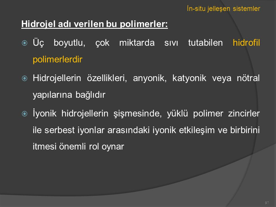 Hidrojel adı verilen bu polimerler: