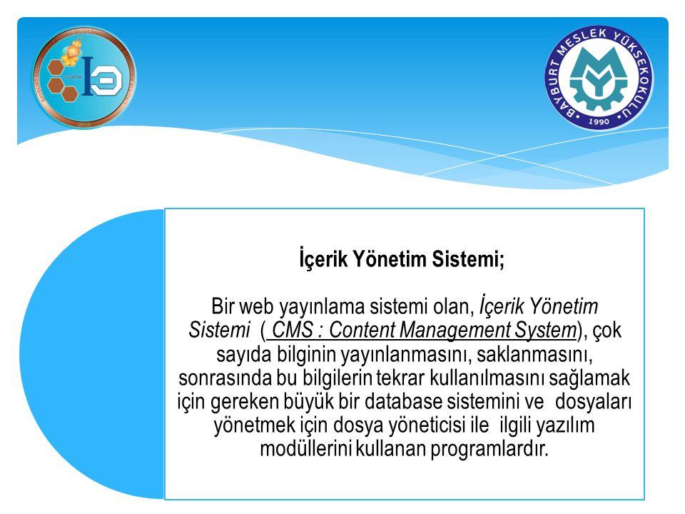 İçerik Yönetim Sistemi; Bir web yayınlama sistemi olan, İçerik Yönetim Sistemi ( CMS : Content Management System), çok sayıda bilginin yayınlanmasını, saklanmasını, sonrasında bu bilgilerin tekrar kullanılmasını sağlamak için gereken büyük bir database sistemini ve dosyaları yönetmek için dosya yöneticisi ile ilgili yazılım modüllerini kullanan programlardır.