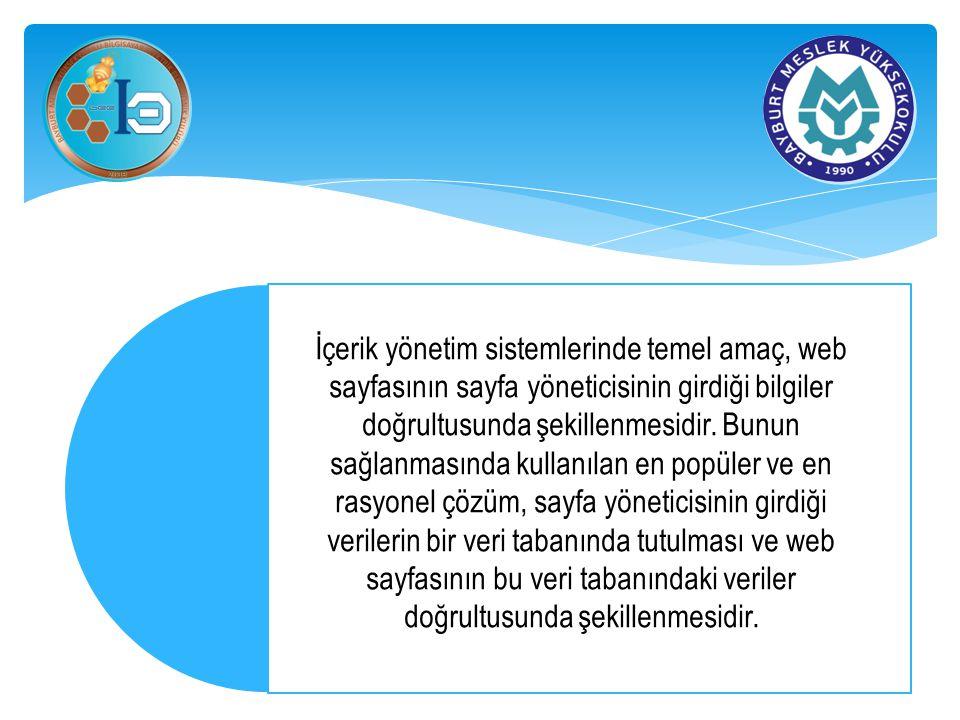 İçerik yönetim sistemlerinde temel amaç, web sayfasının sayfa yöneticisinin girdiği bilgiler doğrultusunda şekillenmesidir.