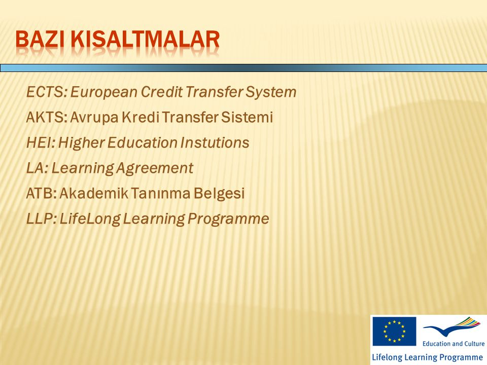 BAZI KISALTMALAR ECTS: European Credit Transfer System