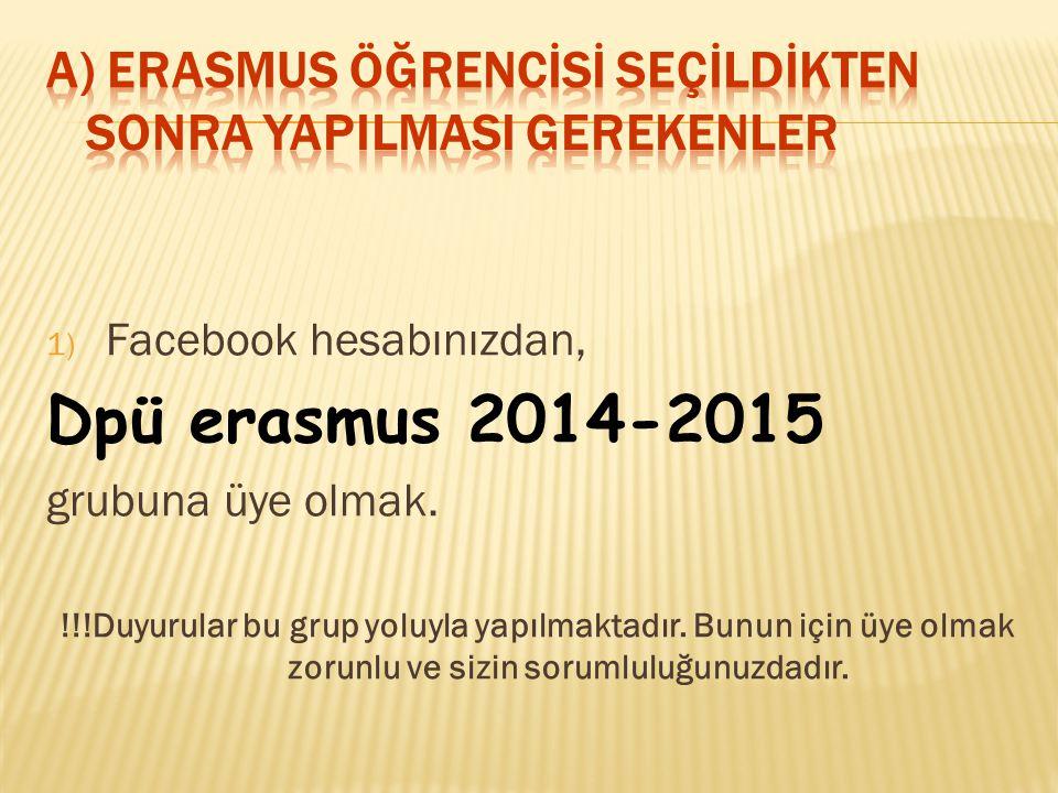 A) ERASMUS ÖĞRENCİSİ SEÇİLDİKTEN SONRA YAPILMASI GEREKENLER