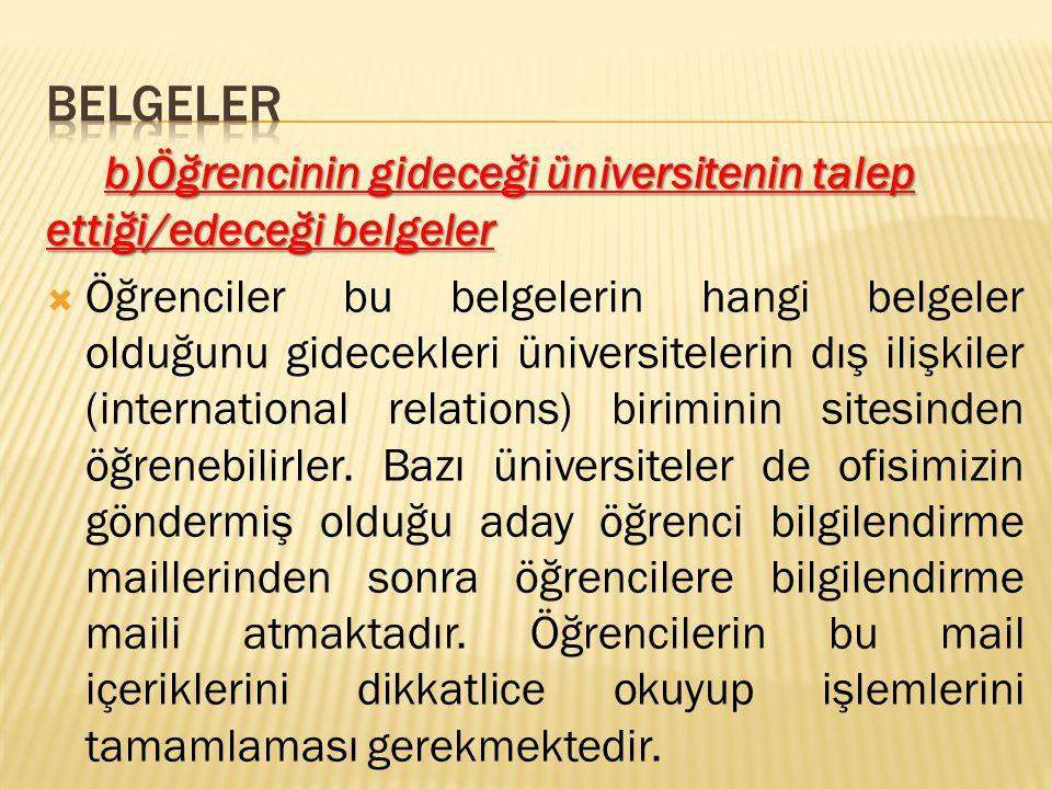 Belgeler b)Öğrencinin gideceği üniversitenin talep ettiği/edeceği belgeler.