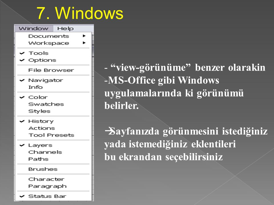 7. Windows view-görünüme benzer olarakin MS-Office gibi Windows